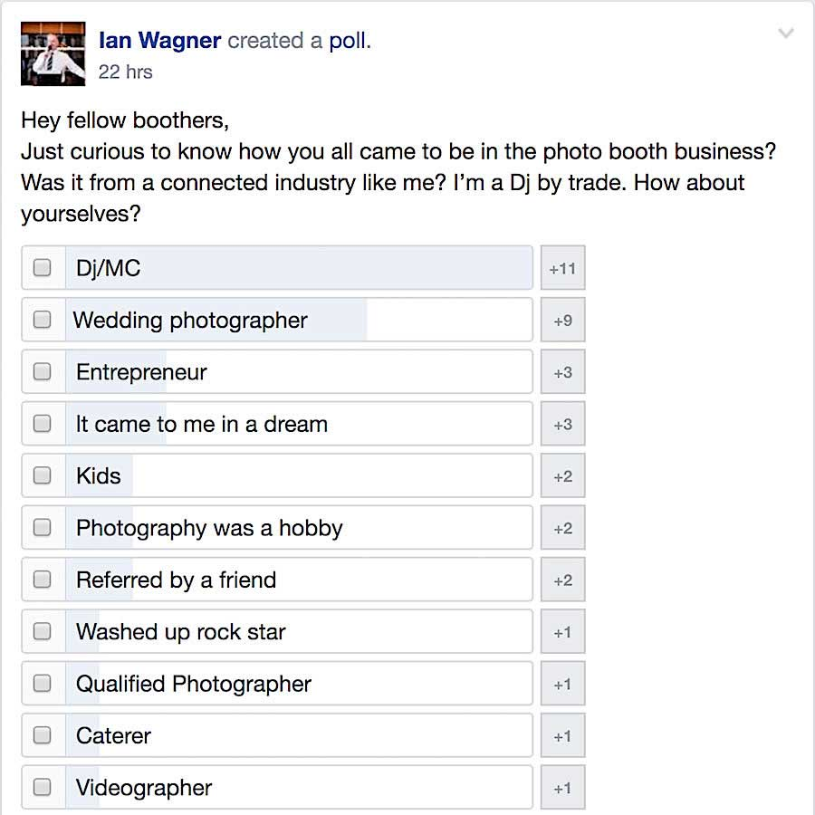 Results of a 24 hour poll asking how you got into the photo booth business